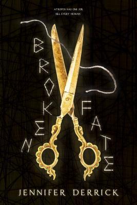 Broken Fate - Jennifer Derrick