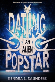 Dating An Alien Pop Star - Kendra L. Saunders